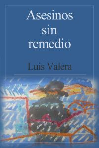 Asesinos sin remedio